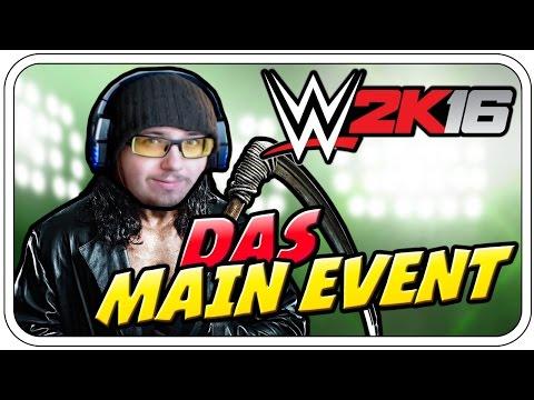 DAS MAIN EVENT - WWE 2K16 - Deutsch German - Dhalucard