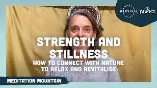 Strength and Stillness: How To Connect with Nature To Relax and Revitalise | Happy Place Festival