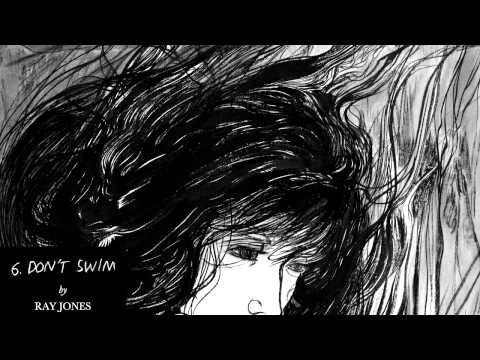 Keaton Henson - Don't Swim (with illustration by Ray Jones)