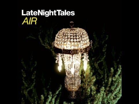 Late Night Tales - AIR - Remastered Edition