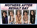 Mothers After Exam Results! | MostlySane