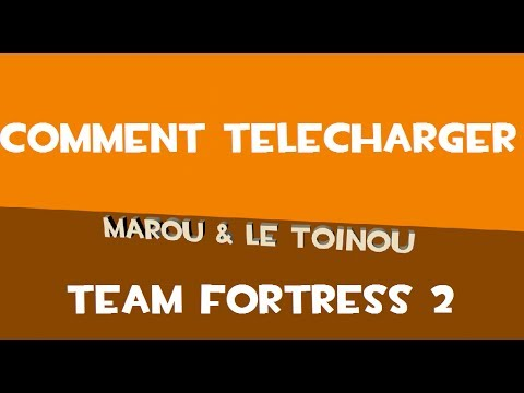 Comment Telecharger Team Fortress 2 !!!gratuit!!! [fr] video