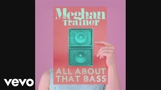 Meghan Trainor All About That Bass Official Audio