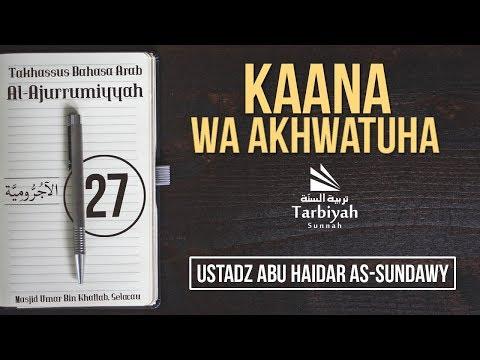 Kaana Wa Akhwatuha - (Penjelasan Al-Jurumiyyah) #27