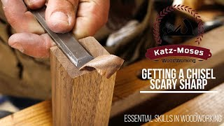 Getting a Chisel Scary Sharp - Essential Woodworking Skills