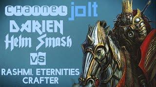 Jolt - Commander - Darien, Helm Smash vs Rashmi, Eternities Crafter