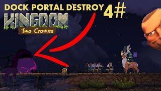 Kingdom Two Crowns DOCK PORTAL DESTROY MOUNTAIN PORTAL Can still reactivate! - part 4