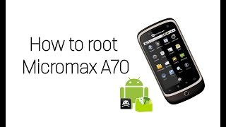 Micromax A70 Root (Z4Root)