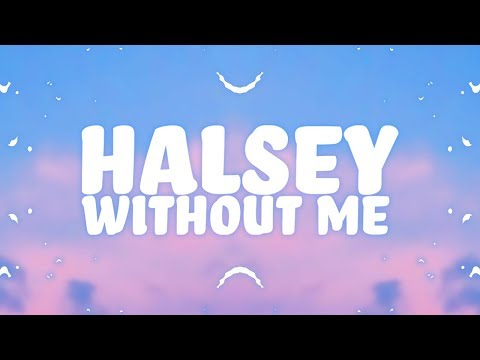 Halsey - Without Me  🎵