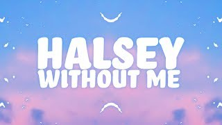Halsey - Without Me (Lyrics) 🎵