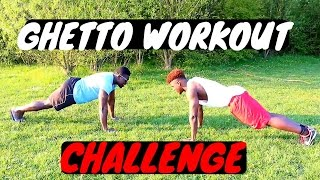 GHETTO WORKOUT CHALLENGE - Ah Nice
