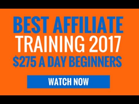 Affiliate Marketing For Beginners - Best Affiliate Training of 2017