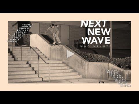 Thomas Dritsas - Mag Minute   Next New Wave