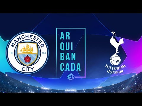 MANCHESTER CITY X TOTTENHAM (NARRAÇÃO) - CHAMPIONS LEAGUE
