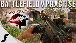 Battlefield V Practise with Rising Storm 2 Vietnam