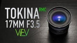 TOKINA RMC 17mm F3.5 TEST VIDEO | VLFV