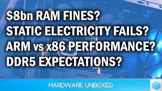 June 2018 Q&A [Part 1] $8bn Fine = RAM Price Drops? Is Static Electricity a Problem?