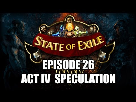 State of Exile Podcast Ep:26 Act 4 Rampant Speculation Hype!