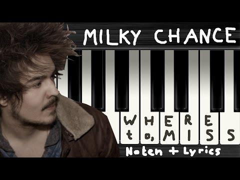 Milky Chance - Where to, miss? (Soundtrack Title Song) → Lyrics + Klaviernoten