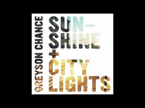 Greyson Chance - Sunshine & City Lights