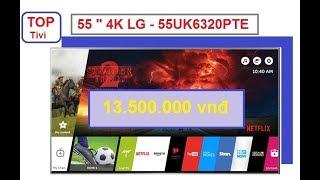 Review Smart Tivi LG 55UK6320PTE 55 inch 4K giá từ 13tr đã có Magic Remote