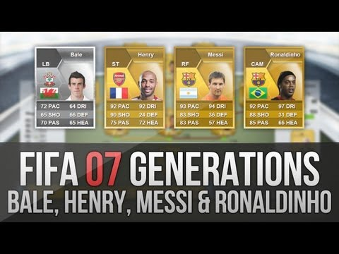 FIFA 07 Generations | Messi, Henry, Ronaldinho and Bale