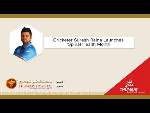 Cricketer Suresh Raina Launches 'Spinal Health Month' at Thumbay Hospital, Dubai