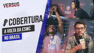 CONFIRA A VOLTA DA ESWC NO BRASIL | Versus