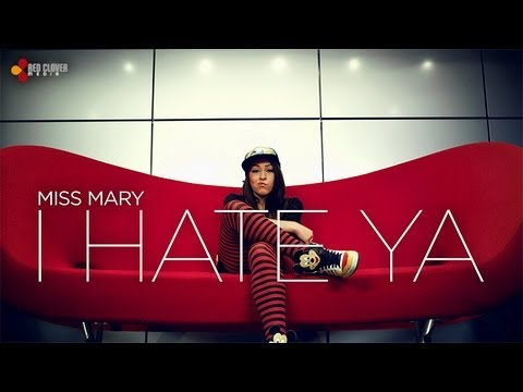 Sonerie telefon » Miss Mary – I Hate Ya [Official Video]