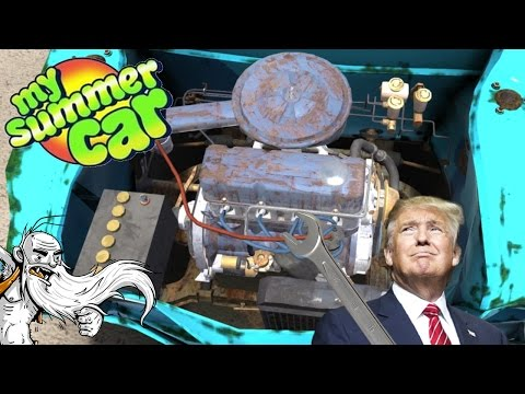 "My Summer Car Gameplay  - ""DONALD TRUMP #1 MECHANIC!!!""  - Let's Play Walkthrough"