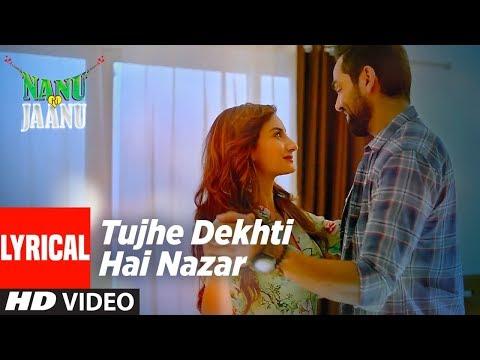 Tujhe Dekhti Hai Nazar Lyrical Video| Nanu Ki Jaanu | Abhay Deol | Patralekhaa | Mohd. Irfan