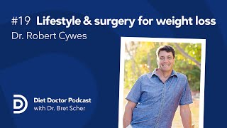 Diet Doctor Podcast #19 — Dr. Robert Cywes