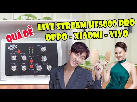 Hướng Dẫn Live Stream, Quay Video Từ Combo Sound Card HF5000 Pro 2 Với Điện Thoại OPPO, VIVO, XIAOMI