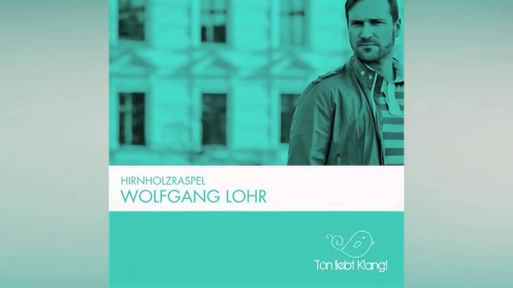 Wolfgang Lohr   Hirnholzraspel (Original Mix) 96kbps   YouTube