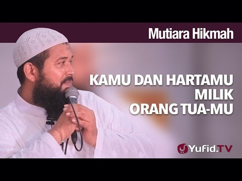 Mutiara Hikmah: Kamu Dan Hartamu Milik Orang Tuamu - Ustadz Subhan Bawazier.