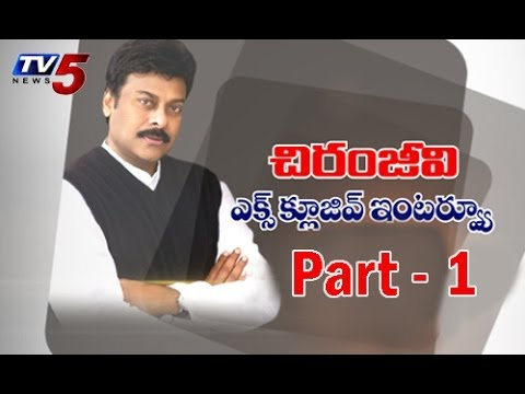 Chiranjeevi Political Journey - Exclusive Interview with Tv5 Part 1