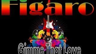 FIGARO ~ Gimme That Love ~ New Reggae Music 2014