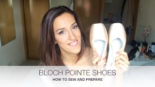 HOW TO SEW AND PREPARE POINTE SHOES - BLOCH BALANCE | natalie danza