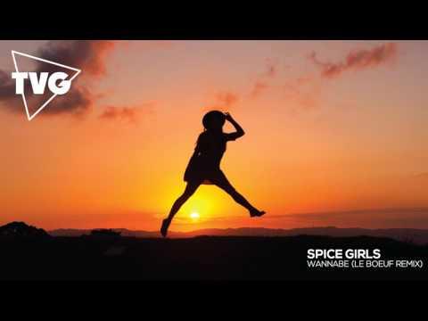 Spice Girls - Wannabe (Le Boeuf Remix)