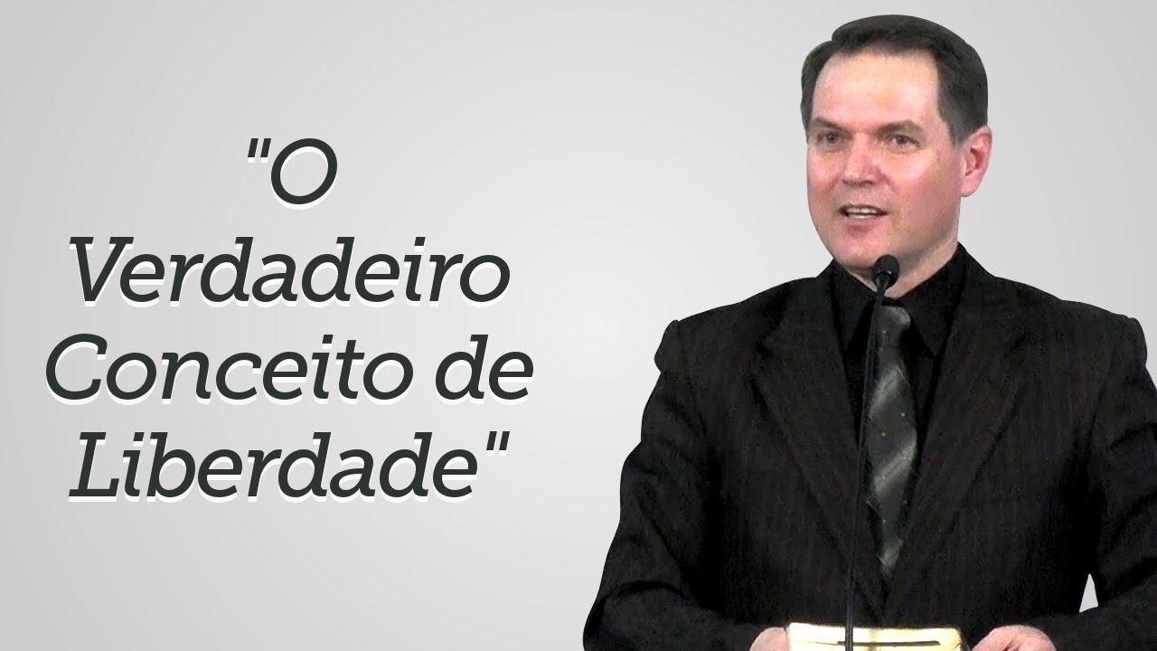 """O Verdadeiro Conceito de Liberdade"" - Sérgio Lima"