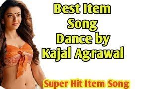 Best Item Song Dance by Kajal Agarwal | Kajal Agarwal Hot Item Song | Sanjit Videos