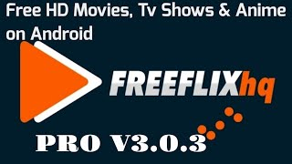 FreeFlix HQ v2.2.8 Pro Apk – Free HD Movies, TV Shows & Anime on Android