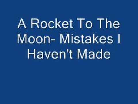 A Rocket To The Moon - Mistakes I Havent Made