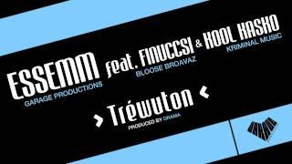 Essemm - Tréwuton Feat. Finuccsi & Kool Kasko