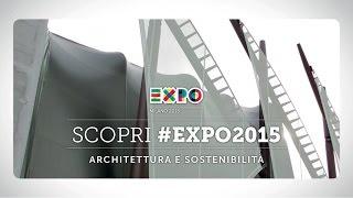 Alla scoperta di #EXPO2015 | Tra architettura & sosteniblita'