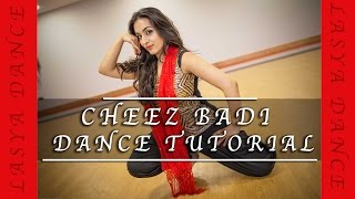 CHEEZ BADI ( 2017) | DANCE TUTORIAL | Machine |Udit Narayan & Neha Kakkar