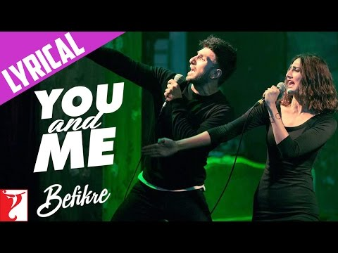 Lyrical: You And Me Song With Lyrics | Befikre | Ranveer Singh | Vaani Kapoor | Jaideep Sahni