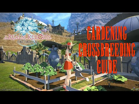 Final Fantasy XIV: ARR - Gardening & Crossbreeding (Commentary Guide)