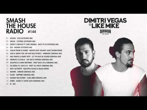 Dimitri Vegas & Like Mike - Smash The House Radio #144