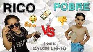 POBRE Versus RICO - FRIO e CALOR #VIDEO14